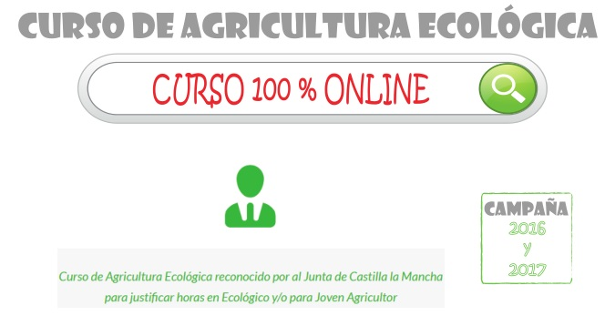 Curso agricultura ecologica en castilla la macha segun Orden 24/03/2015